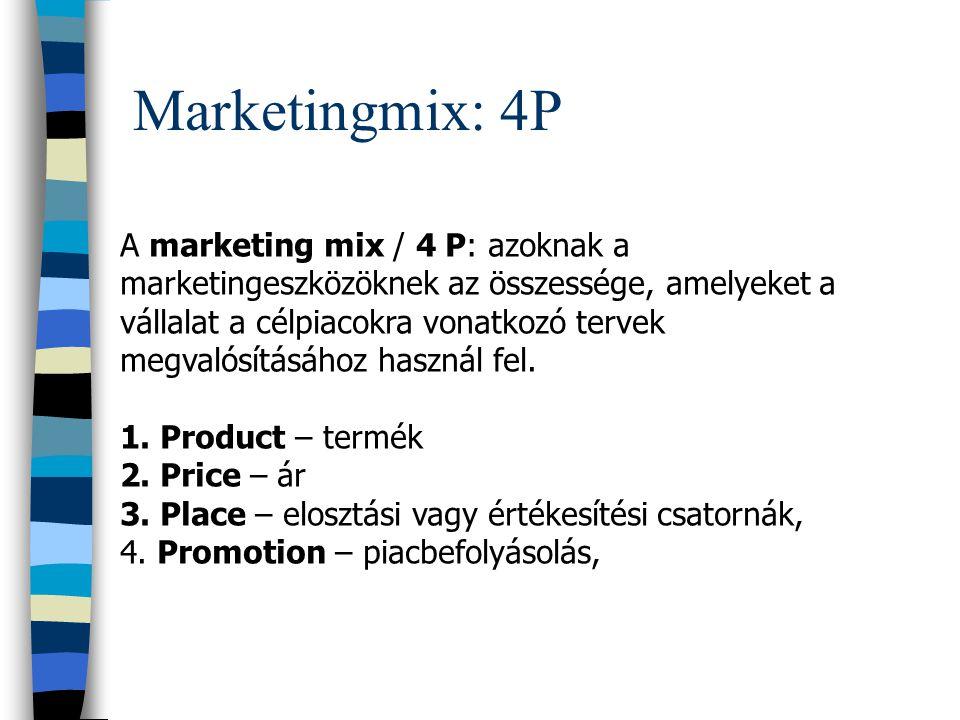 Marketingmix: 4P A marketing mix / 4 P: azoknak a marketingeszközöknek az összessége, amelyeket a vállalat a célpiacokra vonatkozó tervek megvalósításához használ fel.
