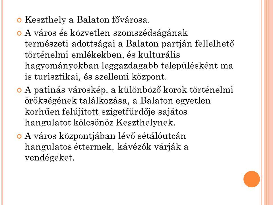 Keszthely a Balaton fővárosa.