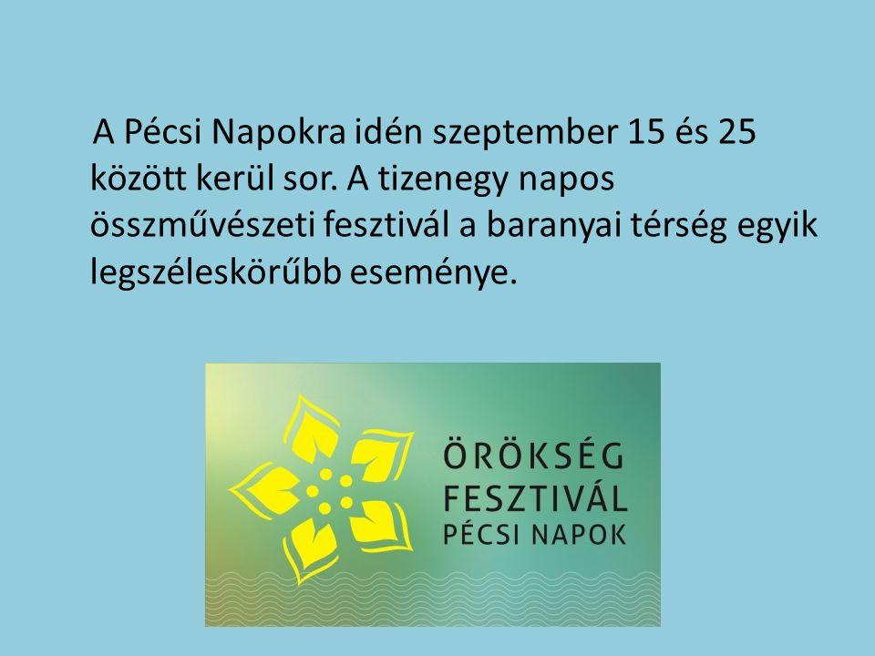 A pécsi Örökség Fesztivált – másik nevén a Pécsi Napokat – a Pécsi Kulturális Központ szervezi.