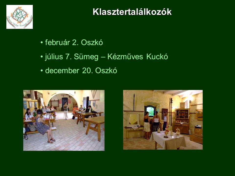 Klasztertalálkozók február 2. Oszkó július 7. Sümeg – Kézműves Kuckó december 20. Oszkó