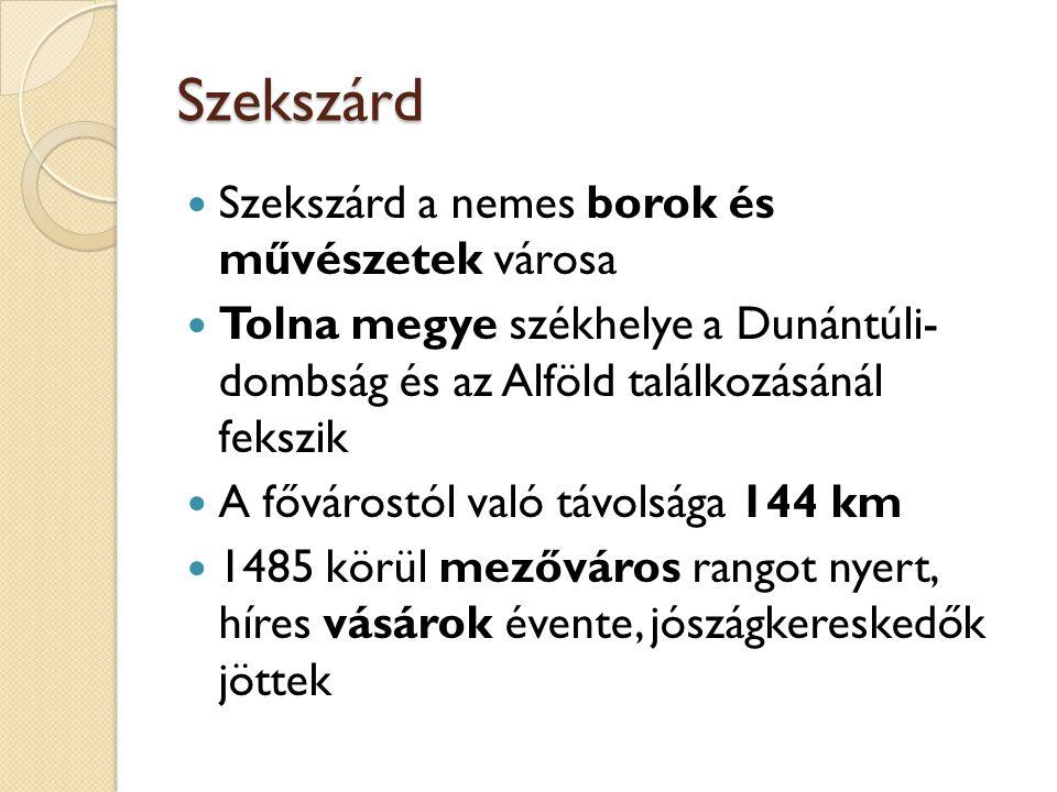 Szekszárd Szekszárd a nemes borok és művészetek városa Tolna megye székhelye a Dunántúli- dombság és az Alföld találkozásánál fekszik A fővárostól való távolsága 144 km 1485 körül mezőváros rangot nyert, híres vásárok évente, jószágkereskedők jöttek