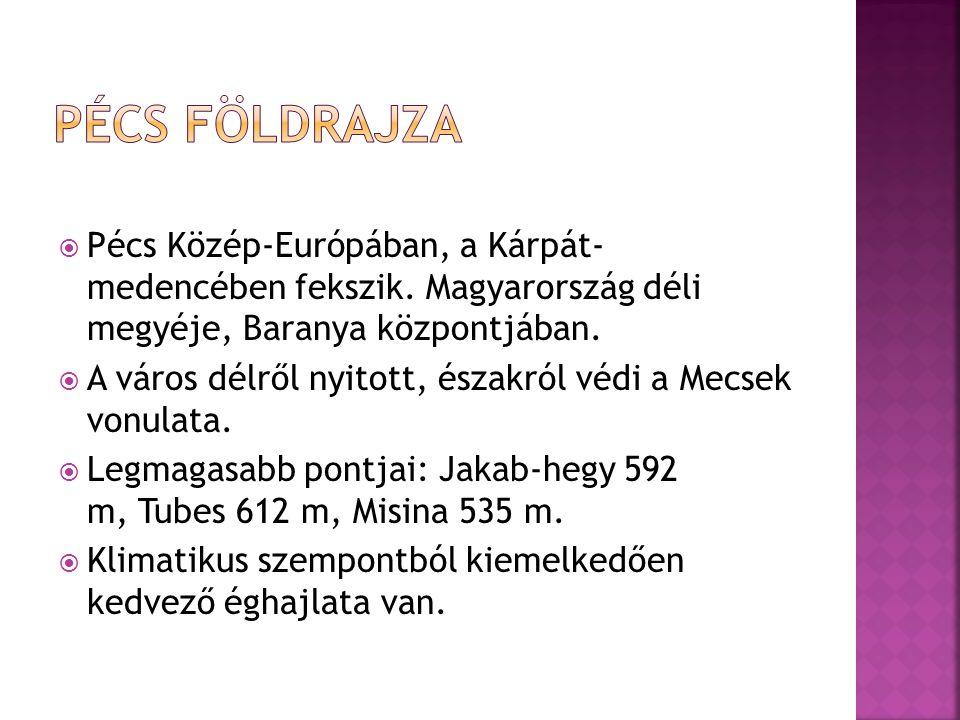  Pécs Közép-Európában, a Kárpát- medencében fekszik. Magyarország déli megyéje, Baranya központjában.  A város délről nyitott, északról védi a Mecse