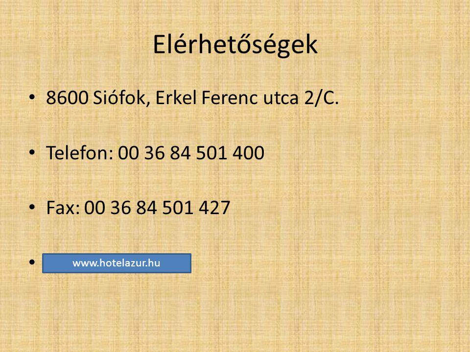 Elérhetőségek 8600 Siófok, Erkel Ferenc utca 2/C.