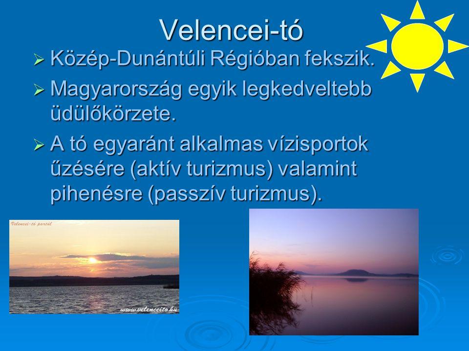 Velencei-tó  Közép-Dunántúli Régióban fekszik.  Magyarország egyik legkedveltebb üdülőkörzete.  A tó egyaránt alkalmas vízisportok űzésére (aktív t
