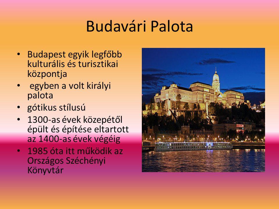 Budavári Palota Budapest egyik legfőbb kulturális és turisztikai központja egyben a volt királyi palota gótikus stílusú 1300-as évek közepétől épült és építése eltartott az 1400-as évek végéig 1985 óta itt működik az Országos Széchényi Könyvtár