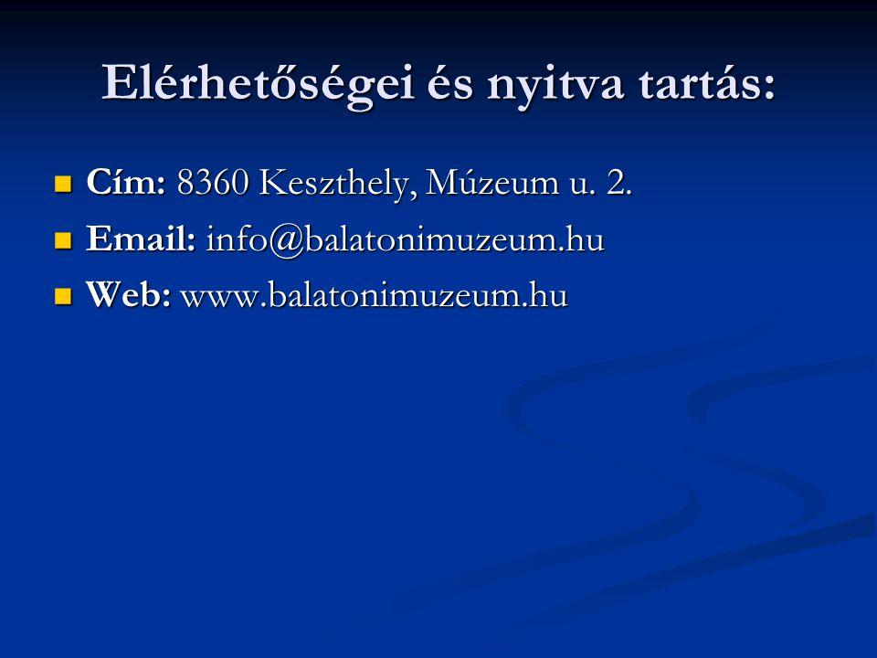 Elérhetőségei és nyitva tartás: Cím: 8360 Keszthely, Múzeum u.