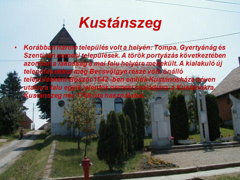 Kustánszeg Korábban három település volt a helyén: Tompa, Gyertyánág és Szentiván nemesi települések.