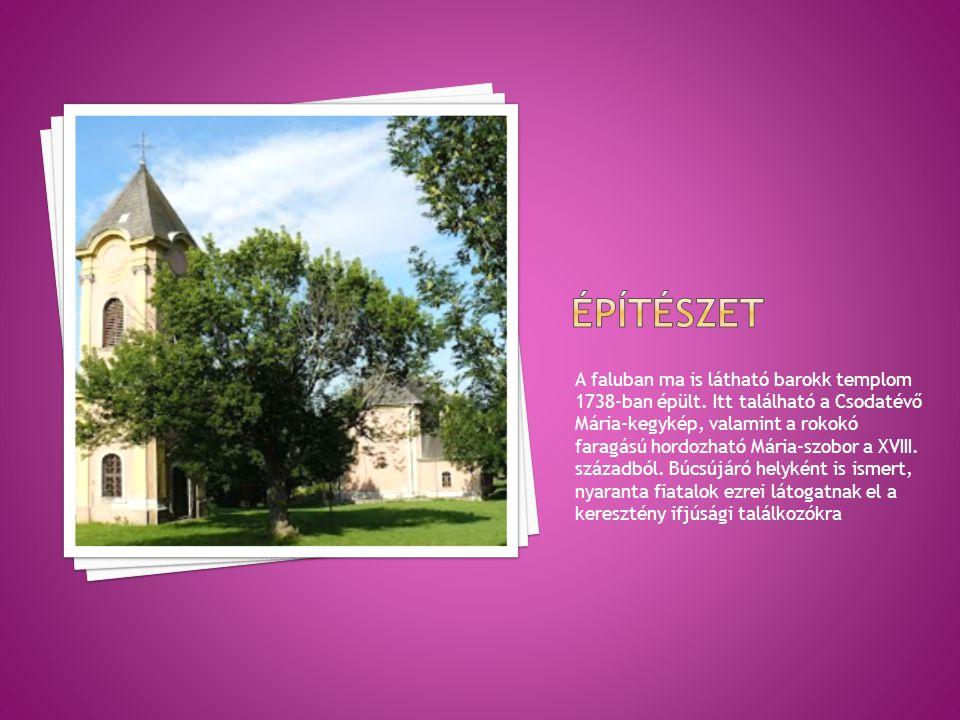 A faluban ma is látható barokk templom 1738-ban épült. Itt található a Csodatévő Mária-kegykép, valamint a rokokó faragású hordozható Mária-szobor a X