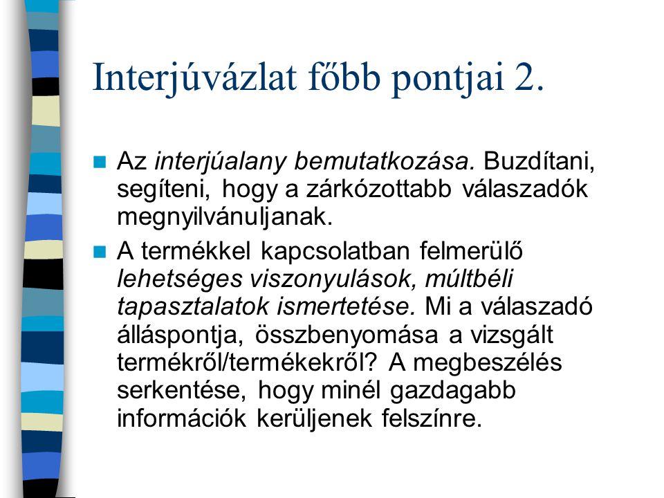 Interjúvázlat főbb pontjai 3.A termék tulajdonságainak elemzése.