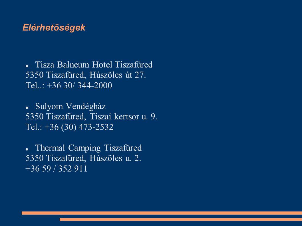 Elérhetőségek Tisza Balneum Hotel Tiszafüred 5350 Tiszafüred, Húszöles út 27. Tel..: +36 30/ 344-2000 Sulyom Vendégház 5350 Tiszafüred, Tiszai kertsor