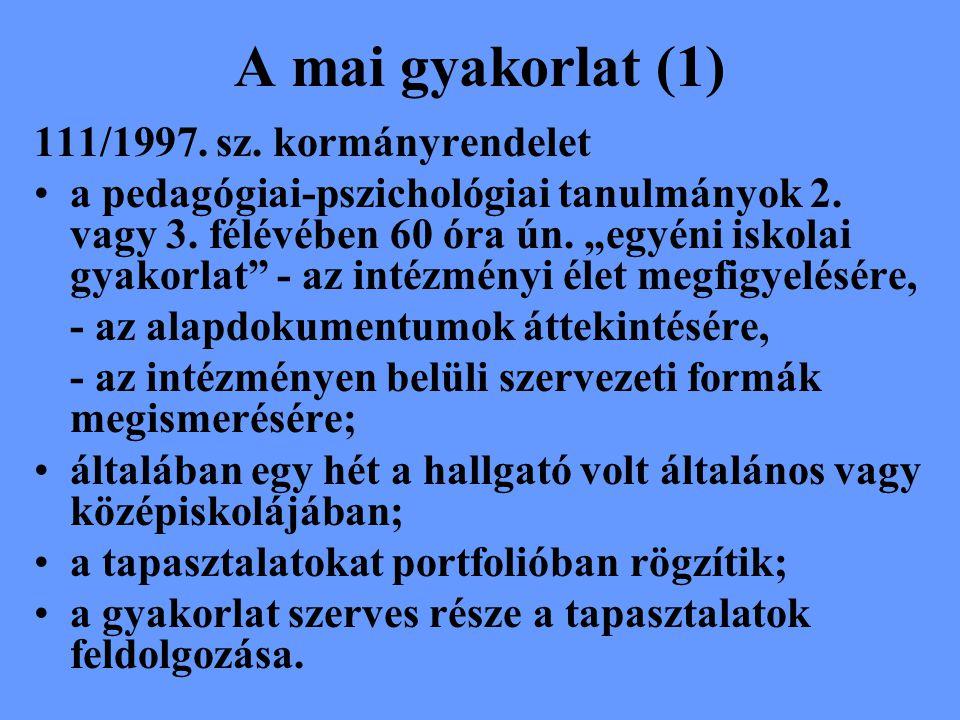 A mai gyakorlat (1) 111/1997.sz. kormányrendelet a pedagógiai-pszichológiai tanulmányok 2.