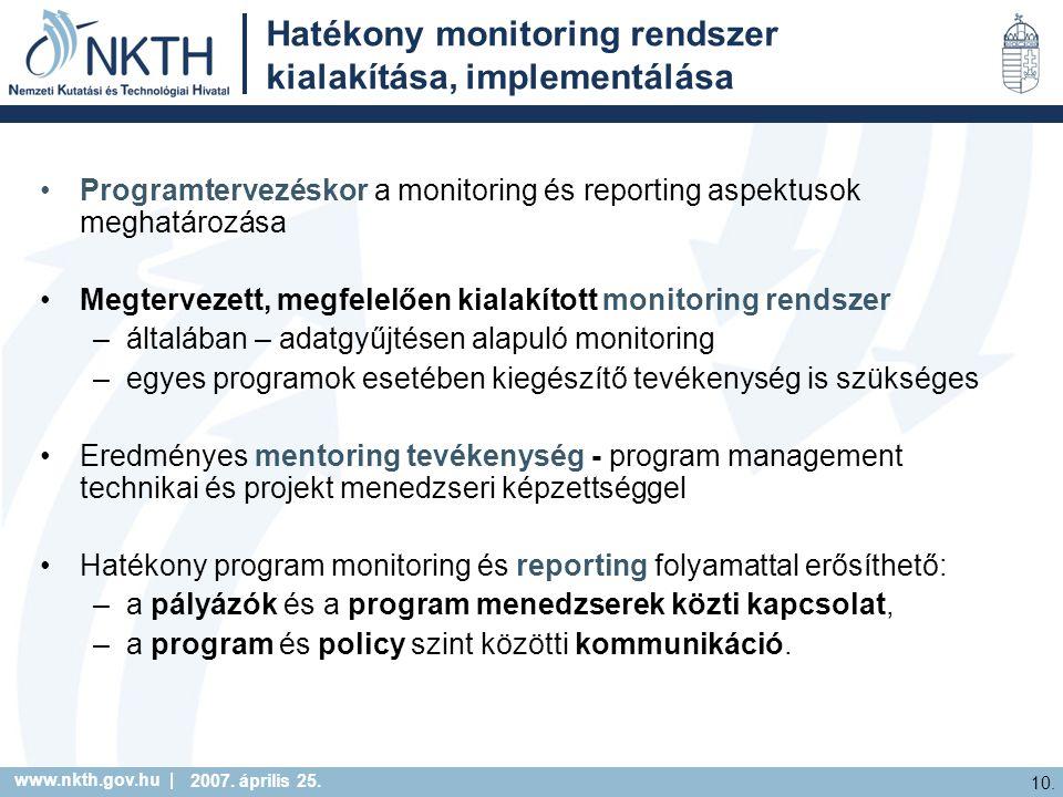 www.nkth.gov.hu | 10. 2007. április 25. Hatékony monitoring rendszer kialakítása, implementálása Programtervezéskor a monitoring és reporting aspektus