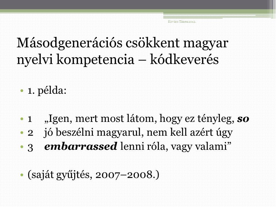 Másodgenerációs csökkent magyar nyelvi kompetencia – kódkeverés 1.