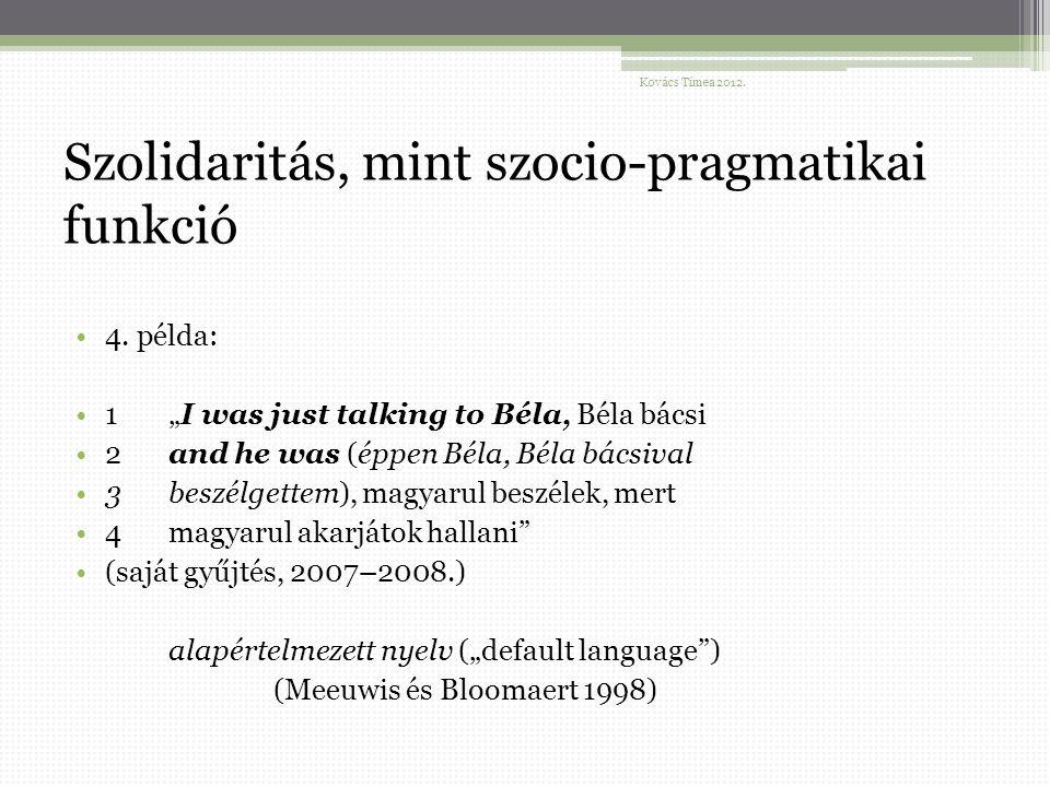 Szolidaritás, mint szocio-pragmatikai funkció 4.