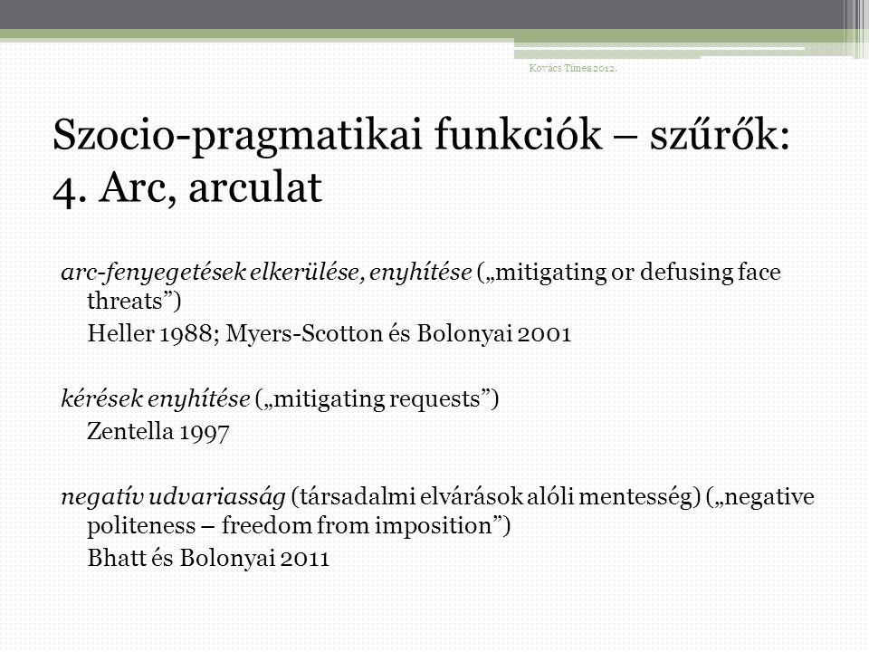 Szocio-pragmatikai funkciók – szűrők: 4.