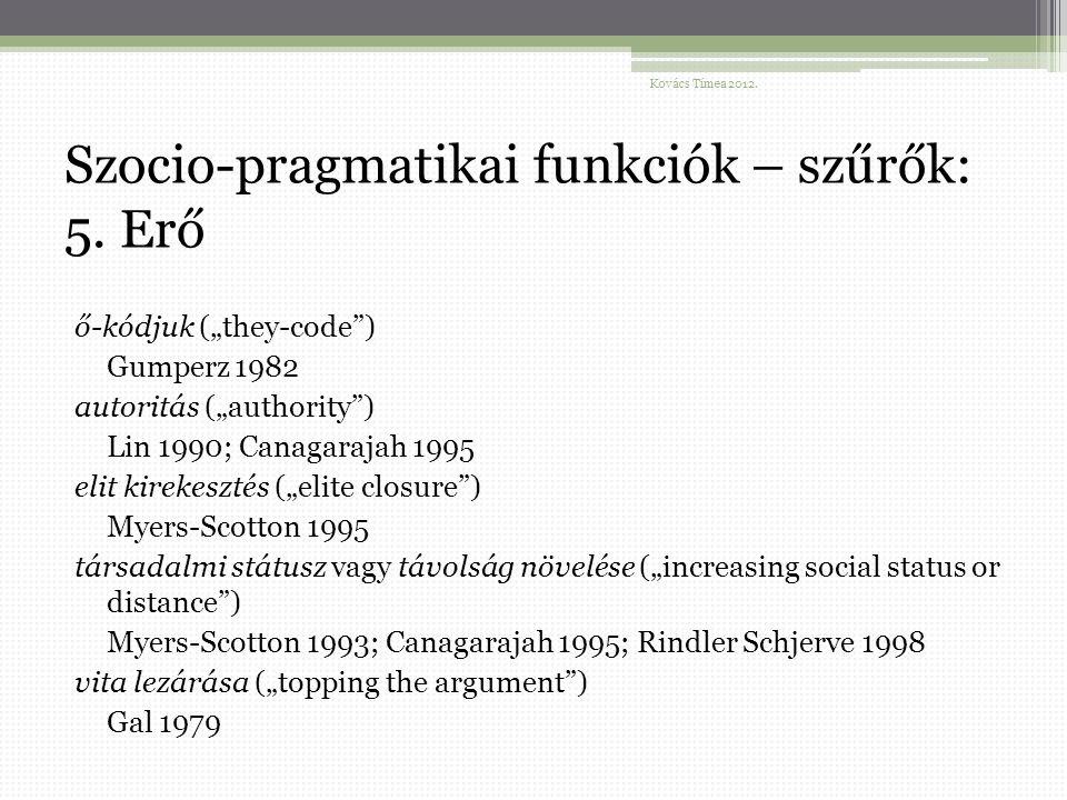 Szocio-pragmatikai funkciók – szűrők: 5.