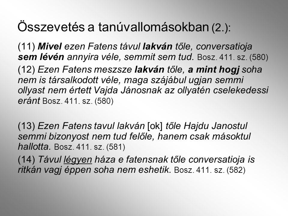 A koherenciáról történeti szövegekben szerkezeti és műveleti: a szöveg elemei közti szemantikai összefüggés (Tolcsvai Nagy 2001) grammatikai eszközei egymáshoz közeli tagmondatokban (Károly 1995): statisztikai kötőszók, a koreferencia elemei stb.