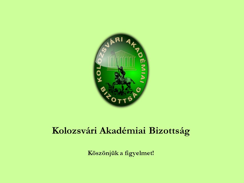 Kolozsvári Akadémiai Bizottság Köszönjük a figyelmet!