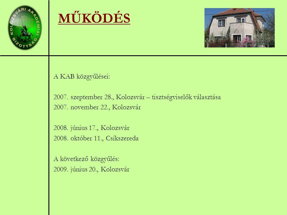 MŰKÖDÉS A KAB közgyűlései: 2007. szeptember 28., Kolozsvár – tisztségviselők választása 2007.