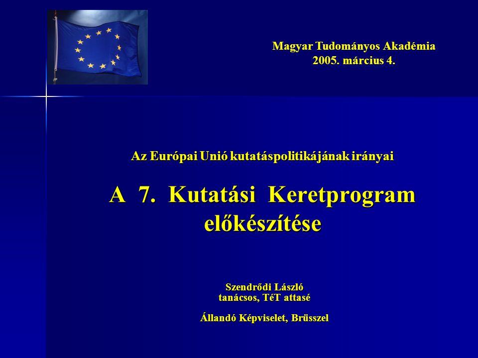 Az Európai Unió kutatáspolitikájának irányai A 7.