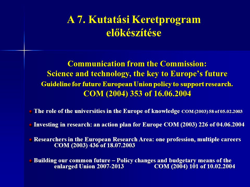 Communication from the Commission: Science and technology, the key to Europe's future Guideline for future European Union policy to support research.