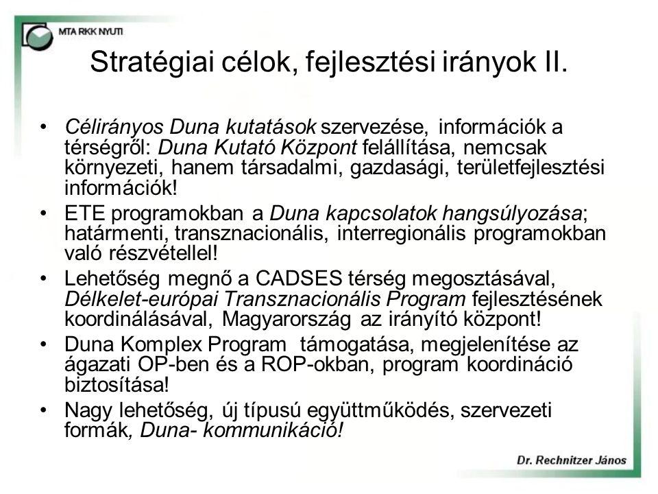 Stratégiai célok, fejlesztési irányok II.