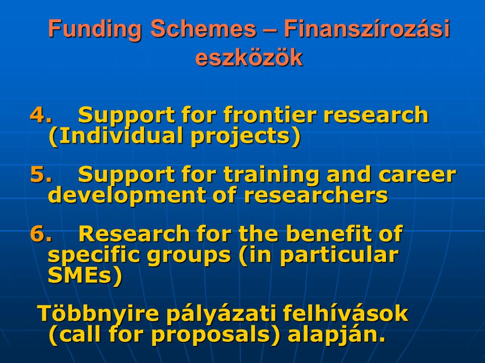 4.Support for frontier research (Individual projects) 5.Support for training and career development of researchers 6.Research for the benefit of speci