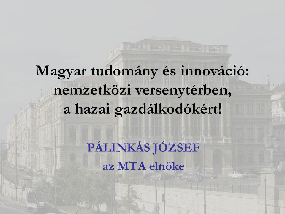 Magyar tudomány és innováció: nemzetközi versenytérben, a hazai gazdálkodókért.