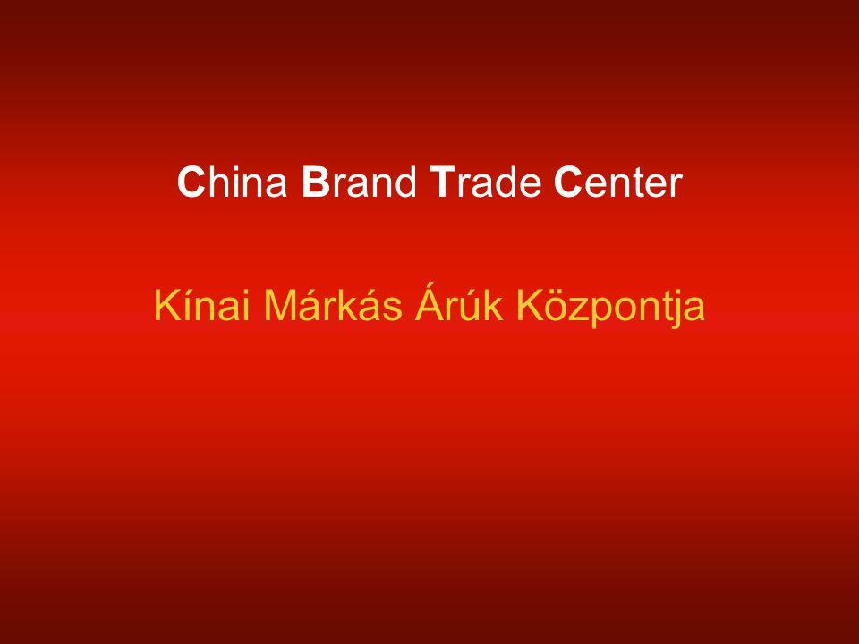China Brand Trade Center Kínai Márkás Árúk Központja