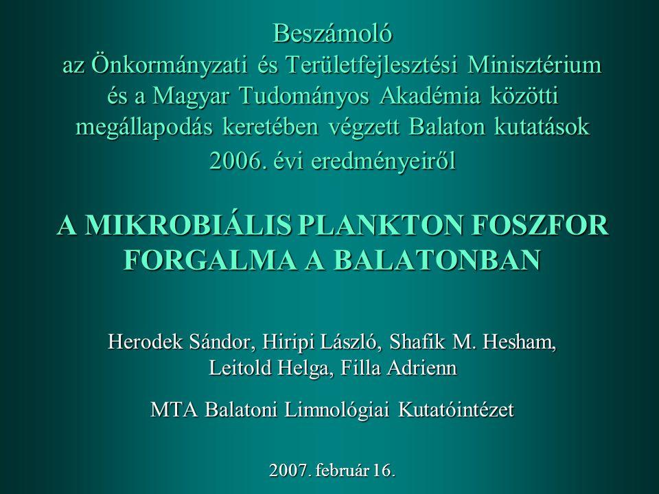 Beszámoló az Önkormányzati és Területfejlesztési Minisztérium és a Magyar Tudományos Akadémia közötti megállapodás keretében végzett Balaton kutatások