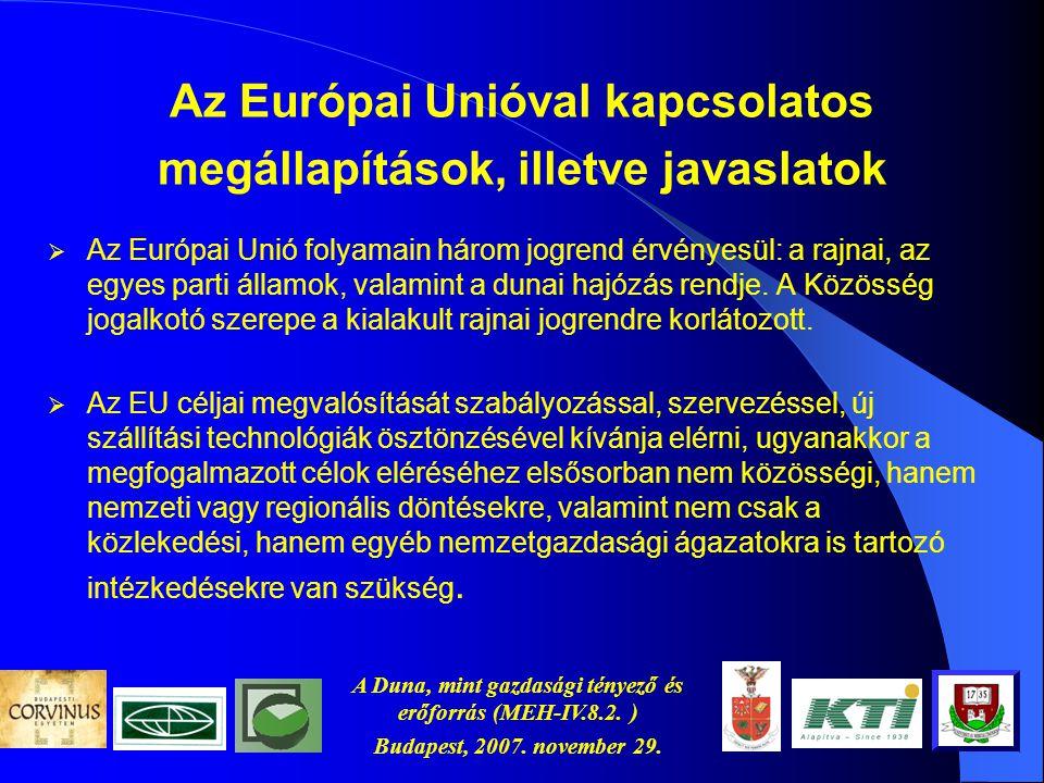 A Duna, mint gazdasági tényező és erőforrás (MEH-IV.8.2. ) Budapest, 2007. november 29. Tényezők, amelyeket figyelembe kell venni a logisztikai/ellátá
