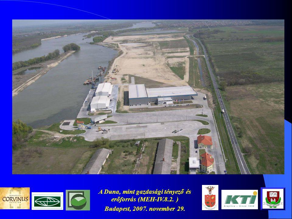 A Duna, mint gazdasági tényező és erőforrás (MEH-IV.8.2. ) Budapest, 2007. november 29. További javaslatok  A délkelet-európai térség gazdasági fejlő