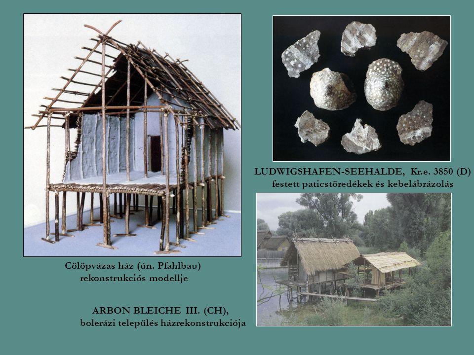 Cölöpvázas ház (ún. Pfahlbau) rekonstrukciós modellje ARBON BLEICHE III. (CH), bolerázi település házrekonstrukciója LUDWIGSHAFEN-SEEHALDE, Kr.e. 3850