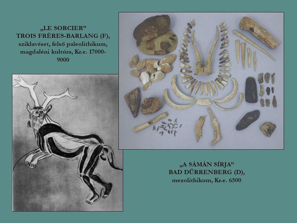 """""""LE SORCIER TROIS FRÈRES-BARLANG (F), sziklavéset, felső paleolithikum, magdaléni kultúra, Kr.e."""