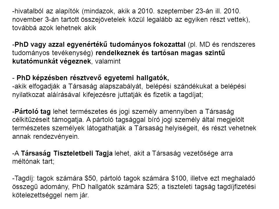 3.1. A Társaság tagjai: -hivatalból az alapítók (mindazok, akik a 2010.