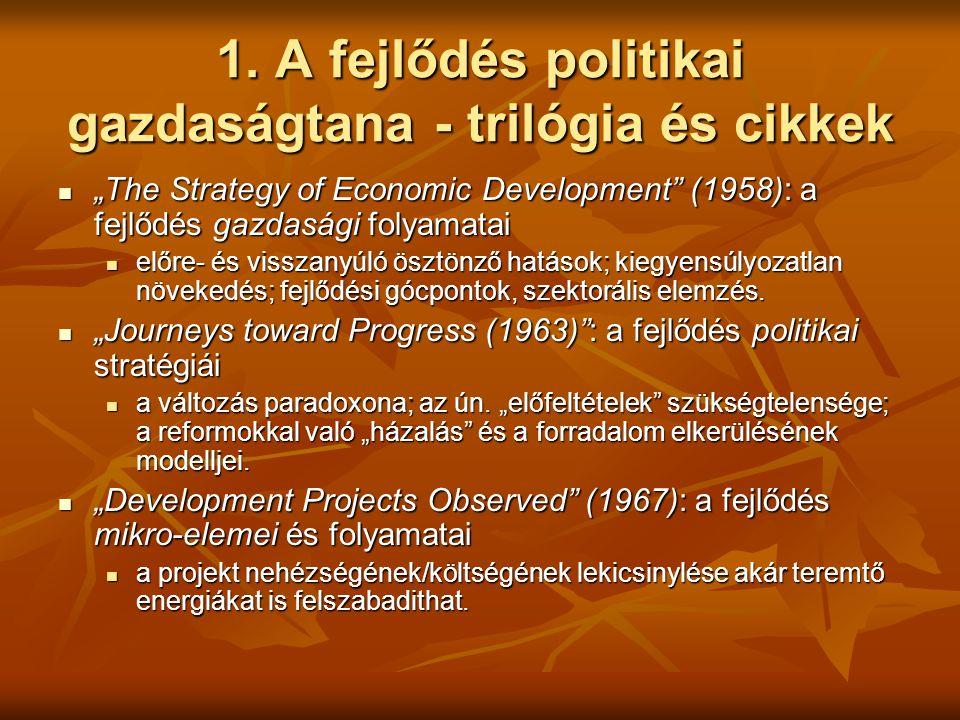 """1. A fejlődés politikai gazdaságtana - trilógia és cikkek """"The Strategy of Economic Development"""" (1958): a fejlődés gazdasági folyamatai """"The Strategy"""