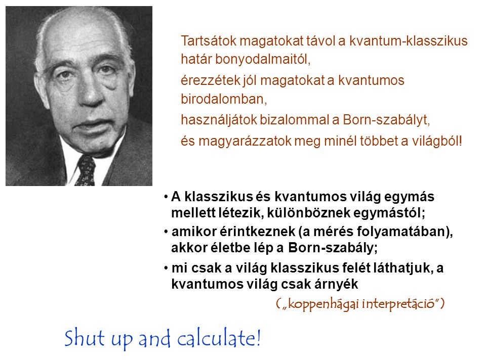 Shut up and calculate.