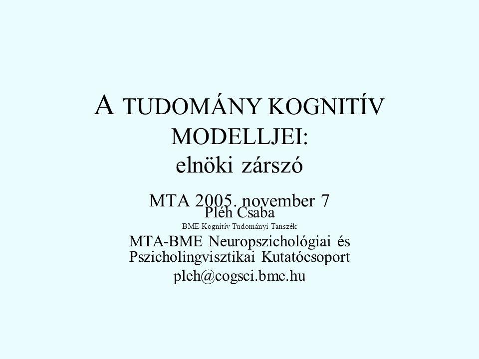 A TUDOMÁNY KOGNITÍV MODELLJEI: elnöki zárszó MTA 2005.
