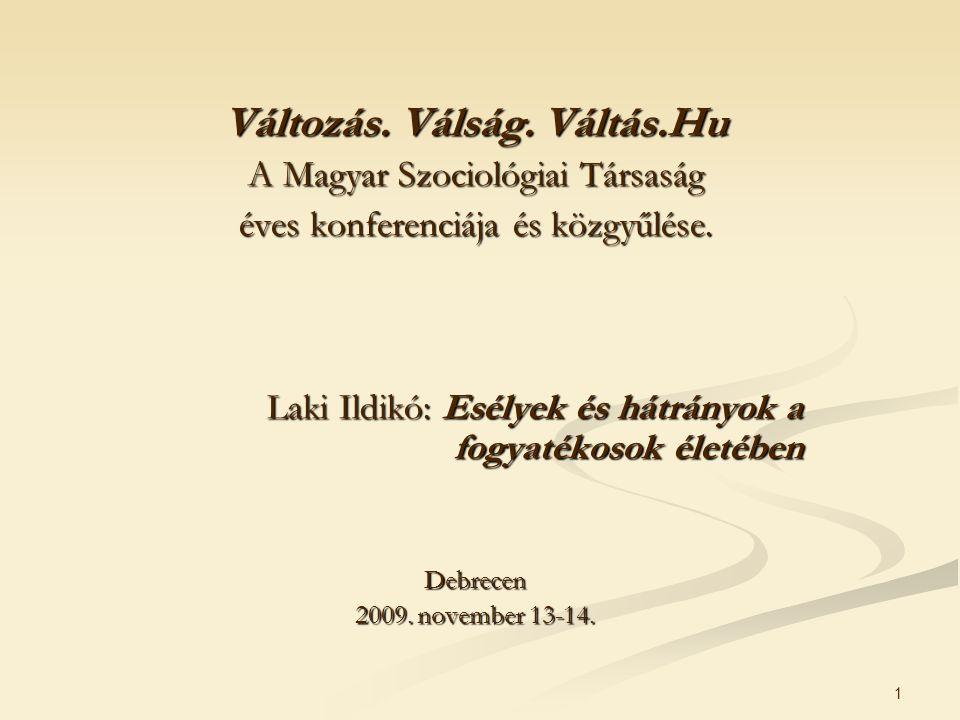 1 Változás. Válság. Váltás.Hu A Magyar Szociológiai Társaság éves konferenciája és közgyűlése.