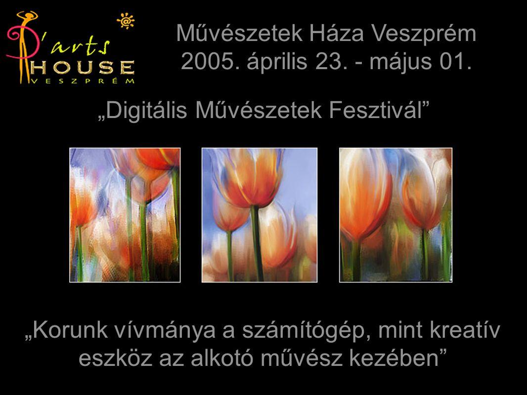 """""""Korunk vívmánya a számítógép, mint kreatív eszköz az alkotó művész kezében Művészetek Háza Veszprém 2005."""