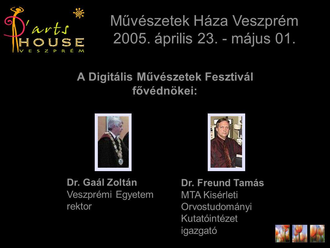 A Digitális Művészetek Fesztivál fővédnökei: Művészetek Háza Veszprém 2005.