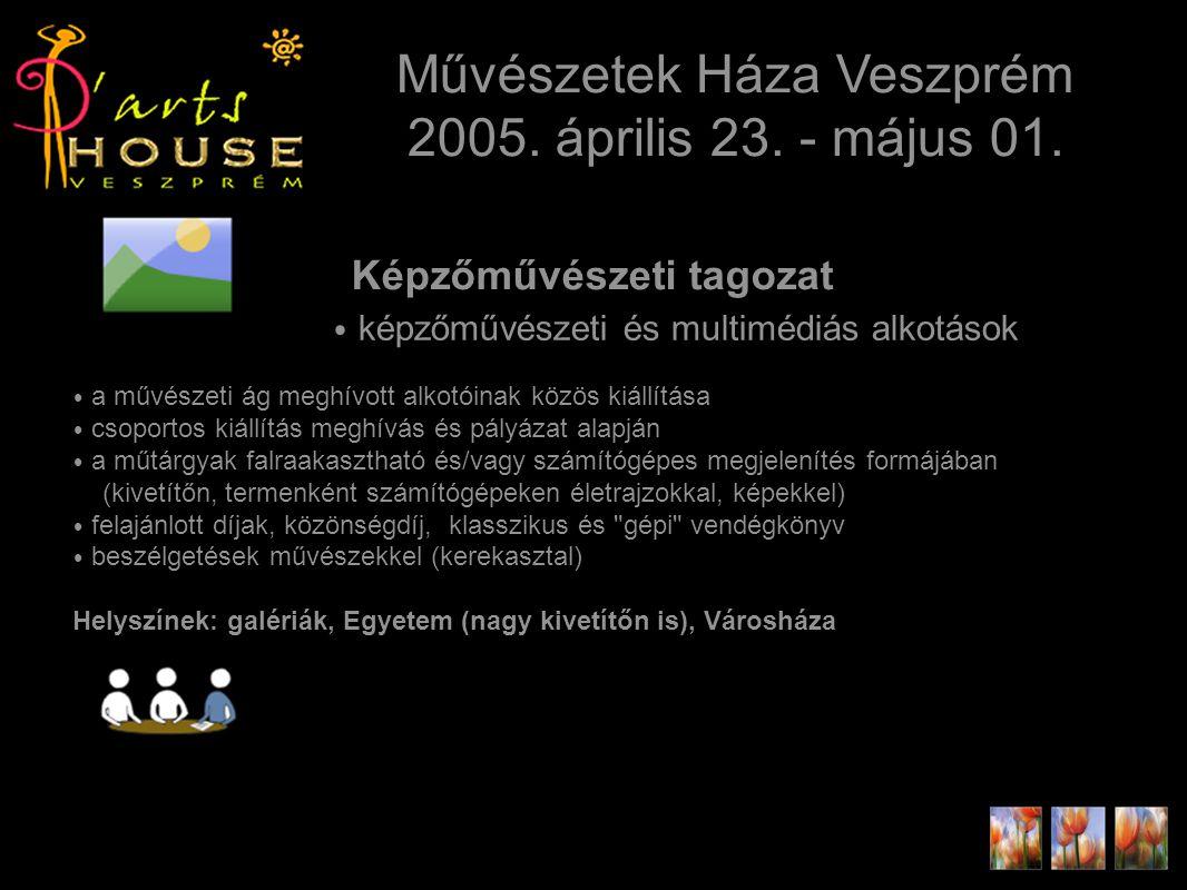 Képzőművészeti tagozat Művészetek Háza Veszprém 2005.