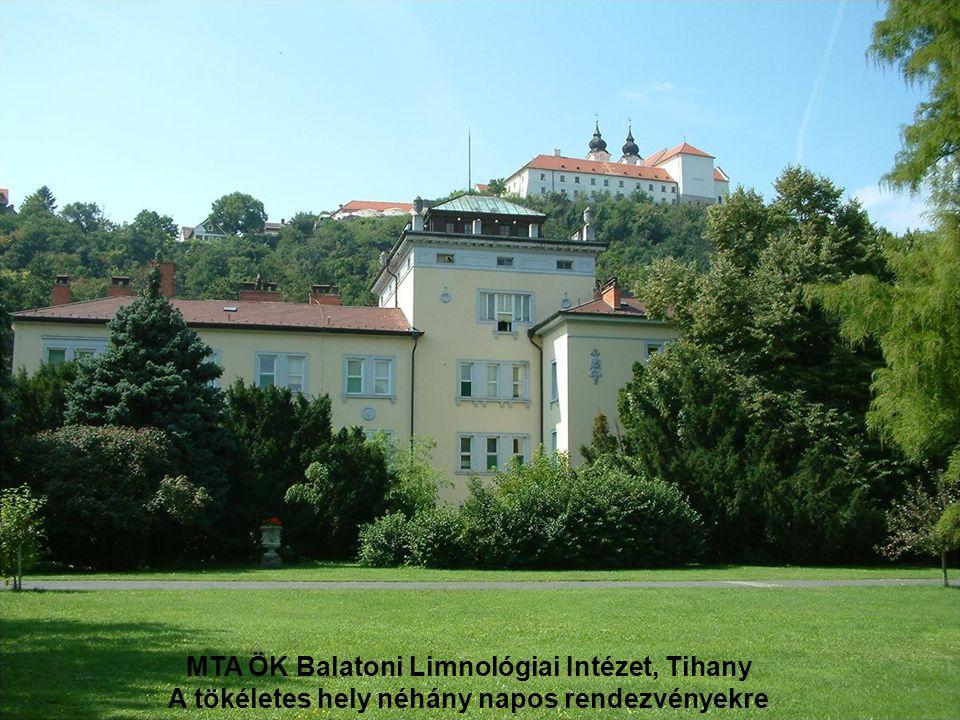 MTA ÖK Balatoni Limnológiai Intézet, Tihany A tökéletes hely néhány napos rendezvényekre