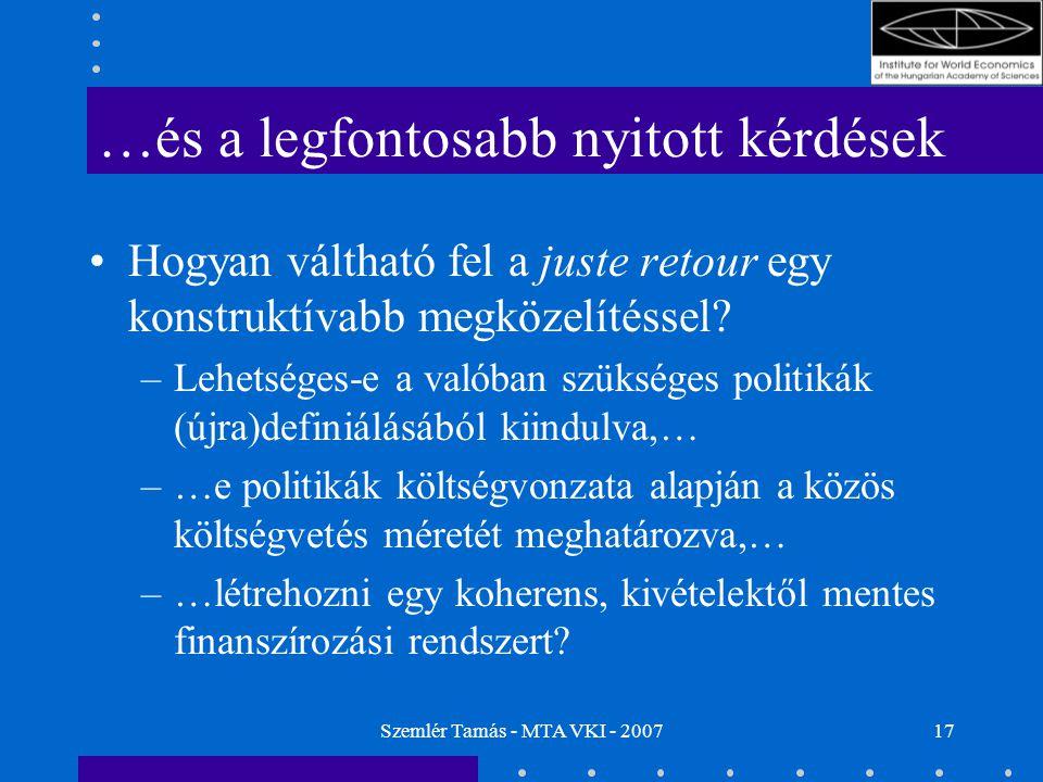 Szemlér Tamás - MTA VKI - 200717 …és a legfontosabb nyitott kérdések Hogyan váltható fel a juste retour egy konstruktívabb megközelítéssel.