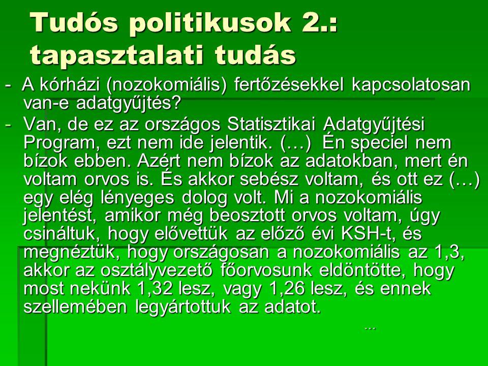 Tudós politikusok 2.: tapasztalati tudás - A kórházi (nozokomiális) fertőzésekkel kapcsolatosan van-e adatgyűjtés? -Van, de ez az országos Statisztika