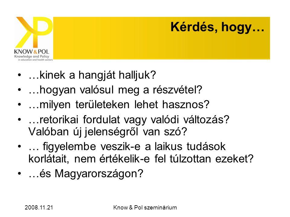 2008.11.21Know & Pol szeminárium Kérdés, hogy… …kinek a hangját halljuk.