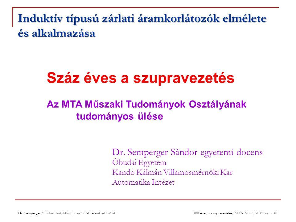 A SuperTech induktív MHS ZÁK 100 éves a szupravezetés, MTA MTO, 2011.