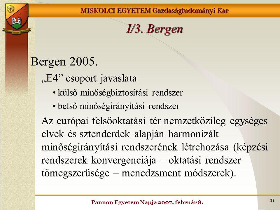 """MISKOLCI EGYETEM Gazdaságtudományi Kar Pannon Egyetem Napja 2007. február 8. 11 I/3. Bergen Bergen 2005. """"E4"""" csoport javaslata külső minőségbiztosítá"""