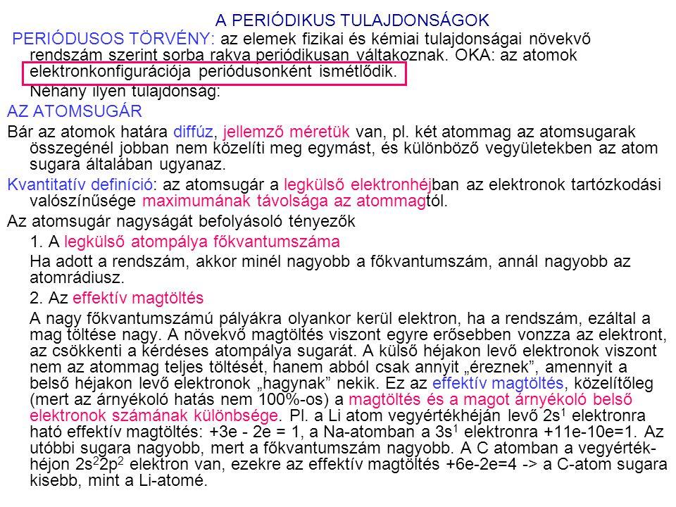 .A molekulák térbeli szerkezete (a vegyértékhéj elektron-pár taszítási elmélet) A periódusos rendszer 2.