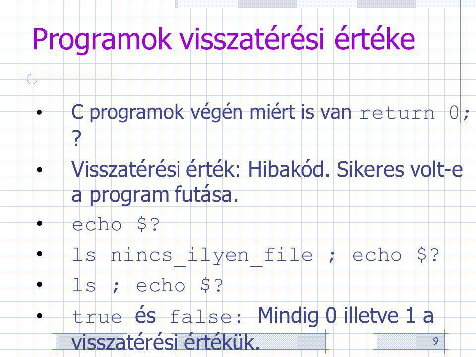 9 Programok visszatérési értéke C programok végén miért is van return 0; .